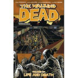 Kirkman Robert: Živí mrtví 24 - Život a smrt