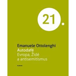 Ottolenghi Emanuele: Autodafé Evropa, Židé a antisemitismus (Edice 21. století)
