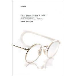 Karel Sabina: Epigon a Tvůrce Biografie
