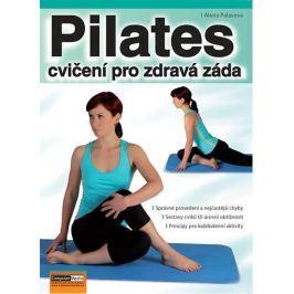 Palasová Alena: Pilates - cvičení pro zdravá záda