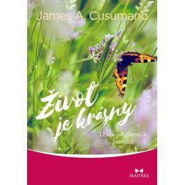 Cusumano James A.: Život je krásný - 12 obecně platných pravidel