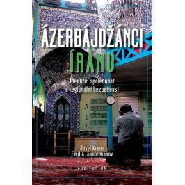 Kraus Josef, Souleimanov Emil A.: Ázerbájdžánci Íránu - Identita, společnost a regionální bezpečnost