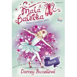 Bussellová Darcey: Malá baletka - Rosa a zvláštní cena
