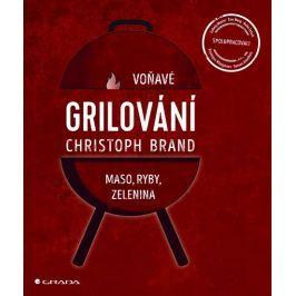 Brand Christoph: Grilování - Voňavé maso, ryby, zelenina