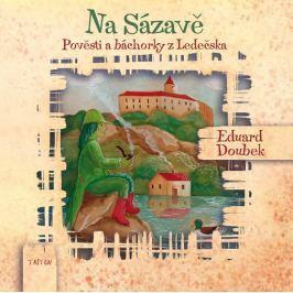 Doubek Eduard: Na Sázavě - Pověsti a báchorky z Ledečska