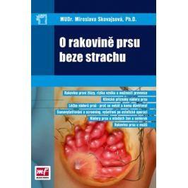 Skovajsová Miroslava MUDr.: O rakovině prsu beze strachu