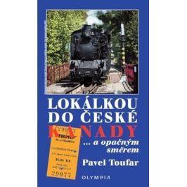 Toufar Pavel: Lokálkou do České Kanady...a opačným směrem