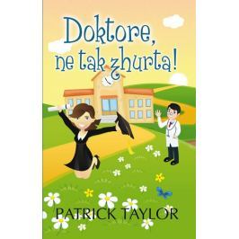 Taylor Patrick: Doktore, ne tak zhurta!