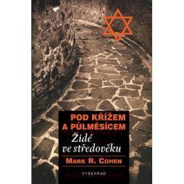 Cohen Mark R.: Pod křížem a půlměsícem