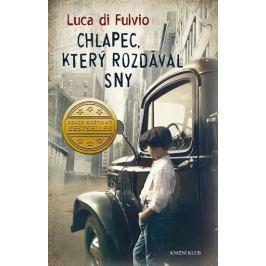 Di Fulvio Luca: Chlapec, který rozdával sny
