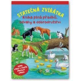 Statečná zvířátka - Kniha plná příběhů, odvahy a dobrodružství Beletrie do 10 let