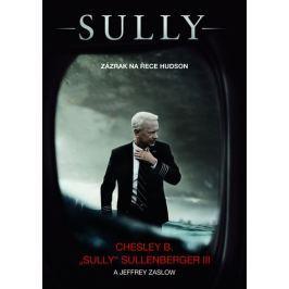 Sullenberger Chesley Burnett: Sully - Zázrak na řece Hudson