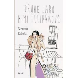 Kubelka Susanna: Druhé jaro Mimi Tulipanové