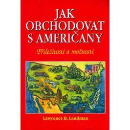 Landman L. B.: Jak obchodovat s Američany
