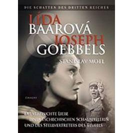 Motl Stanislav: Lída Baarová und Joseph Goebbels