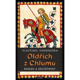 Vondruškovi Alena a Vlastimil: Oldřich z Chlumu - román a skutečnost