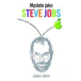Smith Daniel: Myslete jako Steve Jobs