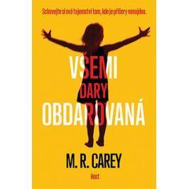 Carey M. R.: Všemi dary obdarovaná
