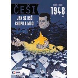 Kosatík Pavel, Osoha Karel,: Češi 1948 - Jak se KSČ chopila moci