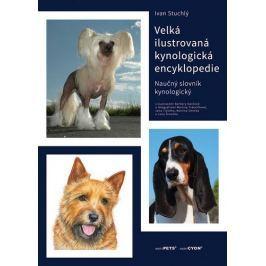 Stuchlý Ivan: Velká ilustrovaná kynologická encyklopedie - Naučný slovník kynologický