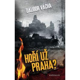 Vácha Dalibor: Hoří už Praha?