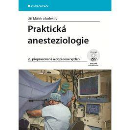 Málek Jiří a kolektiv: Praktická anesteziologie