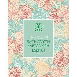 Harwood Jeremy: Tajemství Bachových květových esencí