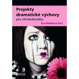 Machková Eva: Projekty dramatické výchovy pro středoškoláky