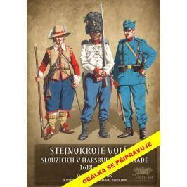 Bezděkovský Gustav: Stejnokroje vojáků sloužící v habsburské armádě v letech 1618-1918