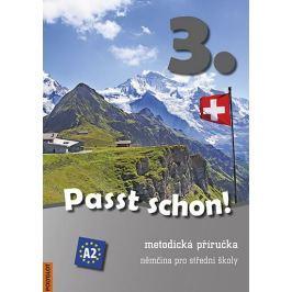 Passt schon! 3. Němčina pro SŠ - Metodická příručka + 3 CD