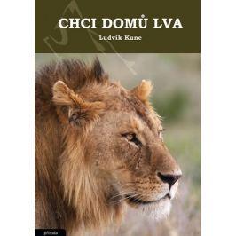 Kunc Ludvík: Chci domů lva