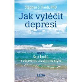 Ilardi Stephen S.: Jak vyléčit depresi aneb Šest kroků k zdravému životnímu stylu
