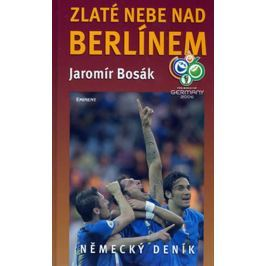 Bosák Jaromír: Zlaté nebe nad Berlínem