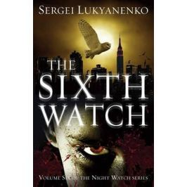 Lukjaněnko Sergej: The Sixth Watch