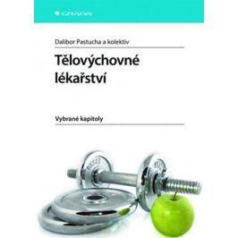 Pastucha Dalibor a kolektiv: Tělovýchovné lékařství - Vybrané kapitoly