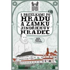 Chupíková Eva: S pastelkami po hradu a zámku Jindřichův Hradec Naučná literatura do 10 let