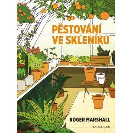 Marshall Roger: Pěstování ve skleníku