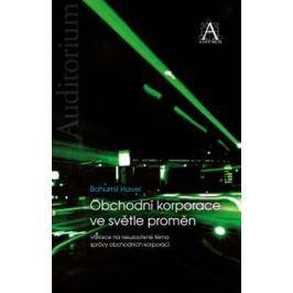 Havel Bohumil: Obchodní korporace ve světle proměn - Variace na neuzavřené téma správy obchodních ko