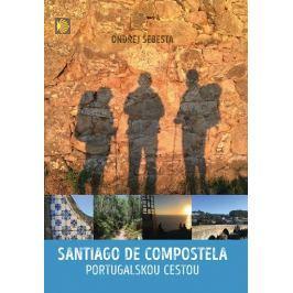 Šebesta Ondřej: Santiago de Compostela - Portugalskou cestou