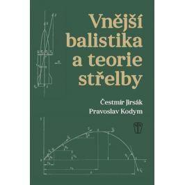 Jirsák Čestmír, Kodym Pravoslav,: Vnější balistika a teorie střelby