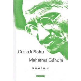 Gándhí Mahátma: Cesta k Bohu - Sebrané spisy