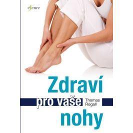 Rogall Thomas: Zdraví pro vaše nohy