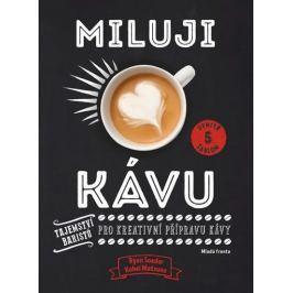 Soeder Ryan, Matsuno Kohei,: Miluji kávu - Tajemství baristů pro kreativní přípravu kávy