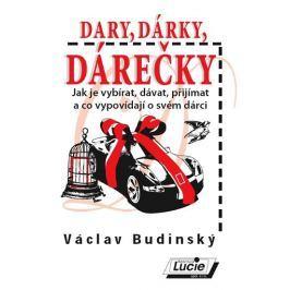 Budinský Václav: Dary, dárky, dárečky