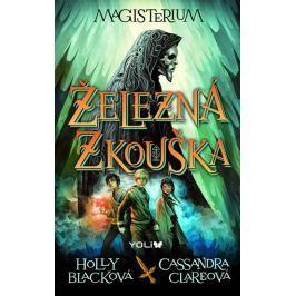 Clareová Cassandra, Blacková Holly: Magisterium 1: Železná zkouška