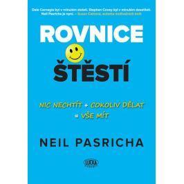 Pasricha Neil: Rovnice štěstí - Nic nechtít + cokoliv dělat = vše mít