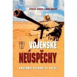 Coohen Eliot A.: Vojenské neúspěchy - Anatomie selhání ve válce