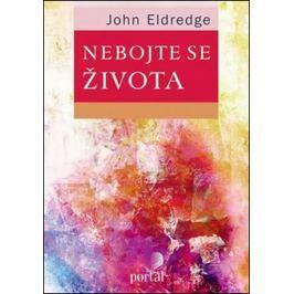 Eldredge John a Stasi: Nebojte se života