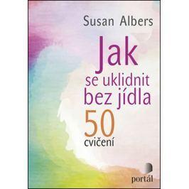 Albers Susan: Jak se uklidnit bez jídla