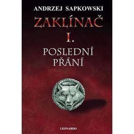Sapkowski Andrzej: Zaklínač I. - Poslední přání